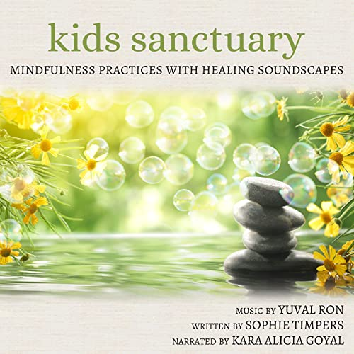 Kids Sanctuary: Mindfulness Practices With Healing Soundscapes