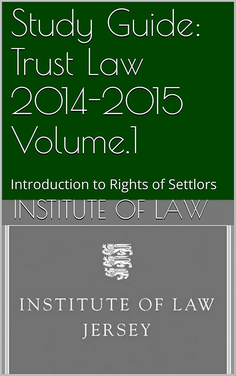 うまゆりカリングStudy Guide: Trust Law 2014-2015 Volume.1: Introduction to Rights of Settlors (Institute of Law Study Guides 2014-2015 Book 16) (English Edition)