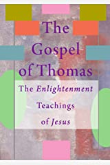 The Enlightenment Teachings of Jesus: The Gospel of Thomas Kindle Edition
