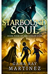 Starbound Soul (Goblin Star Book 4) Kindle Edition