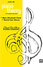 Piano Theory: Level 6 (A Programmed Text) (David Carr Glover Piano Library)