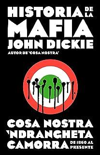 Historia de la mafia: Cosa Nostra, Camorra y N'dranghetta desde sus orígenes hasta la actualidad (Spanish Edition)