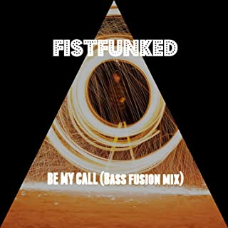 Be My Call (Bass Fusion Mix)