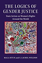 The Logics of Gender Justice: State Action on Women's Rights Around the World (Cambridge Studies in Gender and Politics)