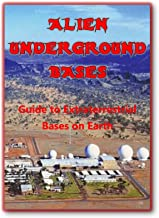 Alien Underground Bases: Extraterrestrial Bases on Earth (Blue Planet Project Book 8)