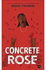 Concrete Rose: Deutschsprachige Ausgabe (German Edition) Kindle Edition