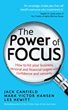 The Power of Focus: How to Hit Your Business, Personal and Financial Targets with Confidence and Certainty