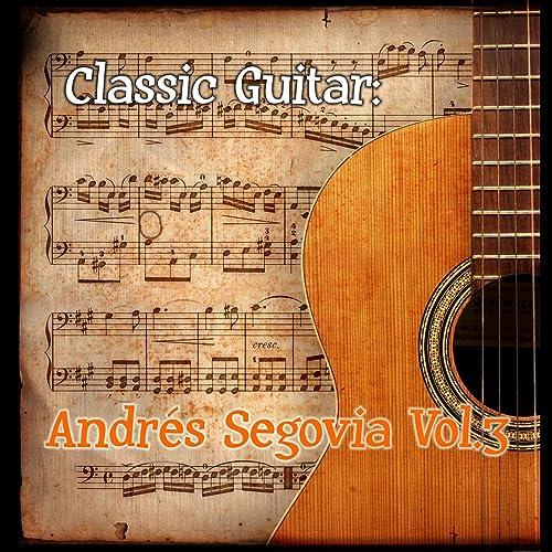 Francisco Tarrega: Menuet by Andrés Segovia on Amazon Music
