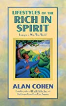 Lifestyles of the Rich in Spirit (Alan Cohen title): Living in a Win-win World (English Edition)