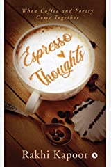Espresso Thoughts : When Coffee and Poetry Come Together Kindle Edition