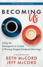 Becoming Us: Using the Enneagram to Create a Thriving Gospel-Centered Marriage PDF