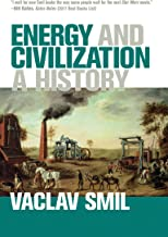 Energy and Civilization: A History (The MIT Press) PDF