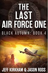 The Last Air Force One: The Black Autumn series Book 4 Kindle Edition