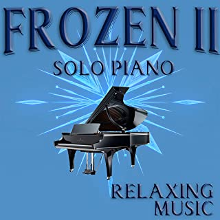 Frozen 2 Soundtrack (Solo Piano)