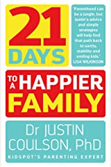21 Days to a Happier Family Kindle Edition