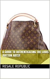 A Guide to Authenticating the Louis Vuitton Artsy (Authenticating Louis Vuitton Book 2)