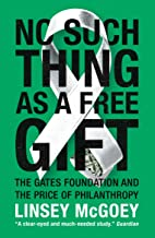 No Such Thing as a Free Gift: The Gates Foundation and the