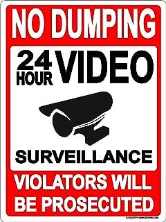 Flood City Fabrications No Dumping Sign Metal Aluminum 24 Hour Video Surveillance 9x12 Aluminum Violators Will Be Prosecuted