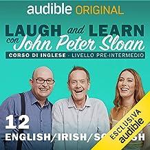English/Irish/Scottish: Laugh and Learn con John Peter Sloan 12