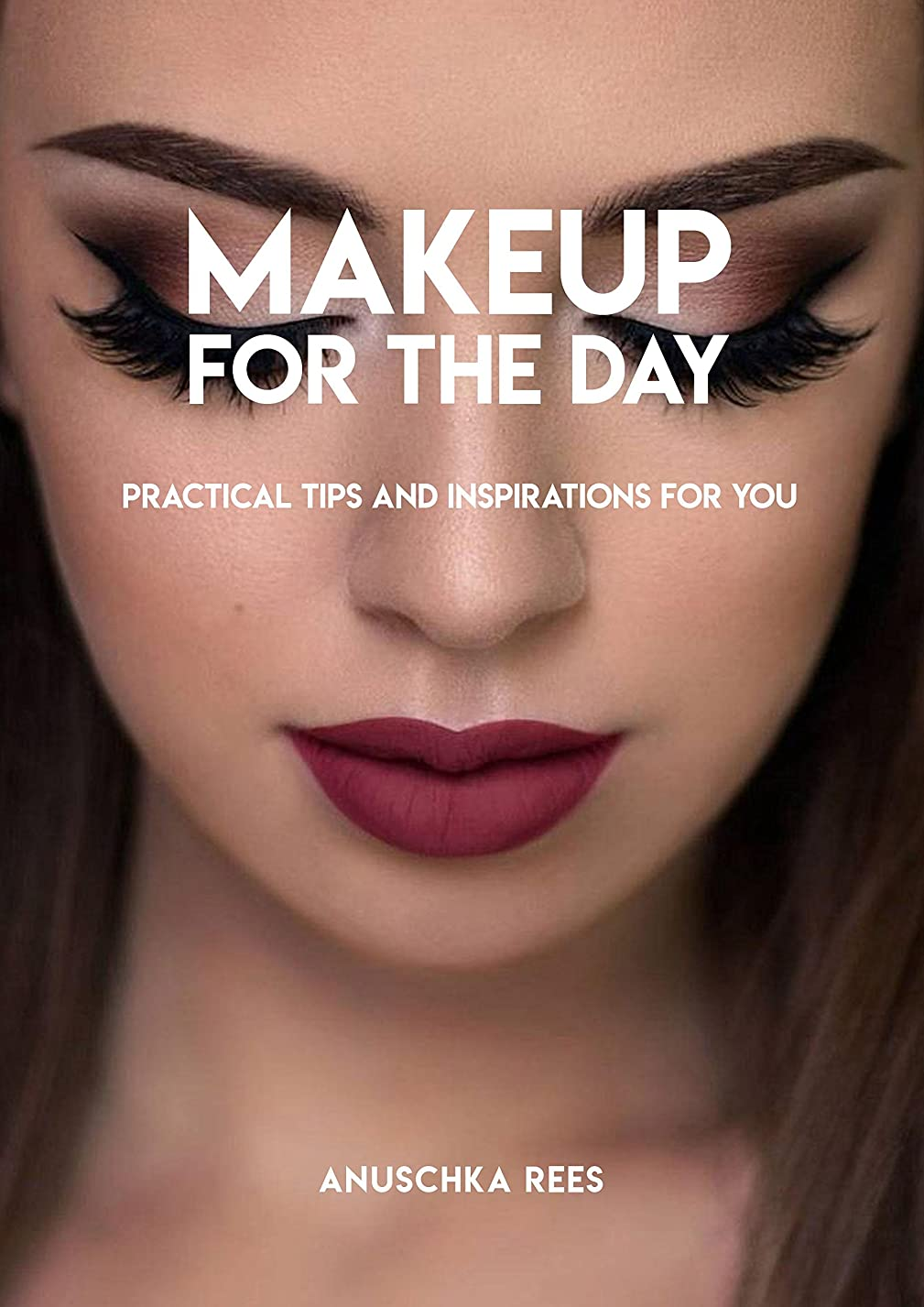忌避剤サルベージ利用可能Makeup For The Day, Practical Tips And Inspirations For You (English Edition)