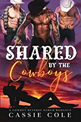 Shared by the Cowboys: A Standalone Reverse Harem Romance Kindle Edition