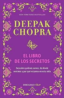 El libro de los secretos / The Book of Secrets: Unlocking the Hidden Dimensions of Your Life (Spanish Edition)