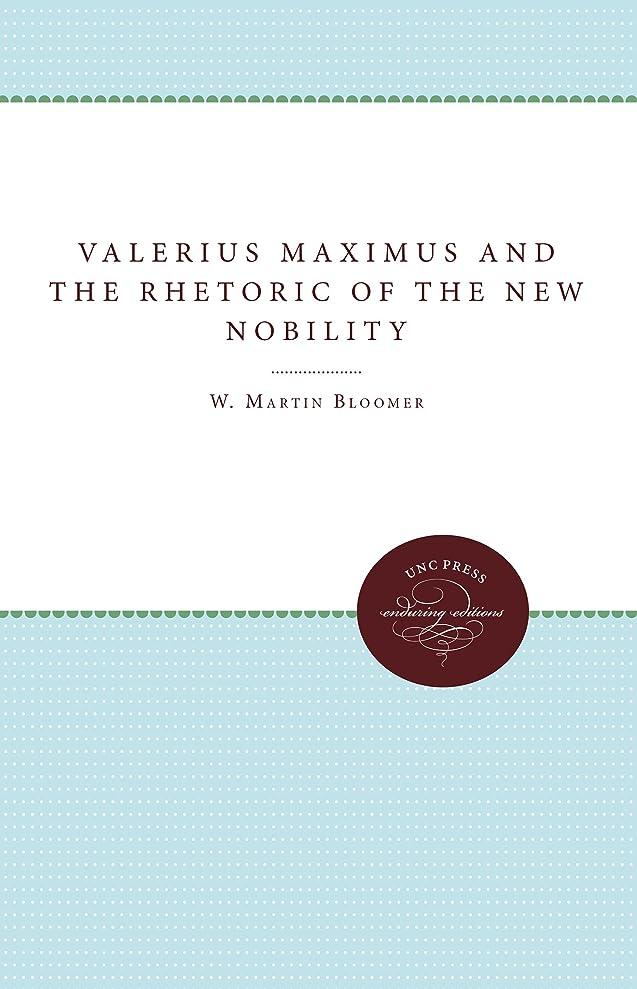 混合強いますアナリストValerius Maximus and the Rhetoric of the New Nobility