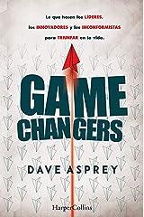 Game changers.: Lo que hacen los líderes, los innovadores y los inconformistas para triunfar en la vida. (No ficción) (Spanish Edition) Kindle Edition