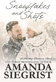 Snowflakes and Shots (A Holiday Romance Novel Book 5)