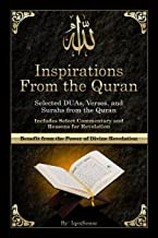 Inspirations from the Quran - Selected DUAs, Verses, and Surahs from the Quran: Includes Select Commentary, Tafsir, and Re...
