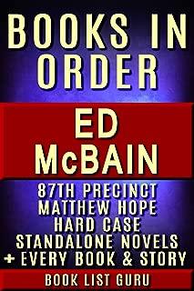 Ed McBain Books in Order: 87th Precinct series, Matthew Hope series, Hard Case series, all short stories, standalone novels, children's books, and nonfiction. (Series Order Book 28)