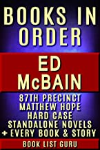 Ed McBain Books in Order: 87th Precinct series, Matthew Hope series, Hard Case series, all short stories, standalone novels, children's books, and nonfiction, ... Ed McBain biography. (Series Order Book 28)