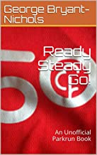 Ready Steady Go!: An Unofficial Parkrun Book (Books in 500 Words! 1)