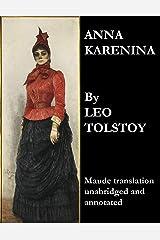 Anna Karenina (Maude Translation, Unabridged and Annotated) Kindle Edition