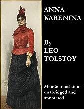 Anna Karenina (Maude Translation, Unabridged and Annotated)