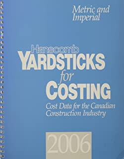 Metric and Imperial Hanscomb Yardsticks for Costing 2006: Canadian Construction Cost Data