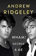 Wham, George and Me