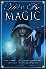 Here Be Magic (Here Be - Myth, Monsters and Mayhem) Kindle Edition