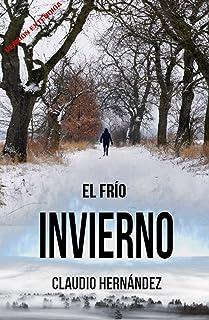El frío invierno | Thriller Psicológico | Intriga | Suspense | Misterio: (Versión extendida) (Segunda edición)