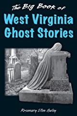 The Big Book of West Virginia Ghost Stories (Big Book of Ghost Stories) Kindle Edition