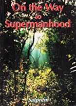 On the Way to Supermanhood - Essay of Experimental Evolution