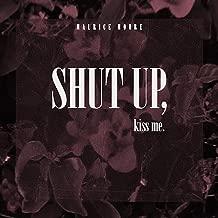 Shut Up, Kiss Me