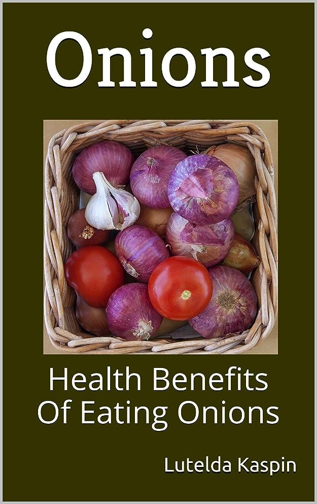 変更可能め言葉ウナギOnions: Health Benefits Of Eating Onions (English Edition)