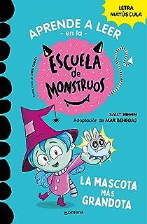 Aprender a leer en la Escuela de Monstruos 1 La mascota más grandota (Aprender a leer en la Escuela de Monstruos 1): En le...