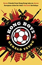 Kong Boys: Seven Friends from Hong Kong Take on Eleven European Cities for Their Thirtieth Birthdays (Wannabe Backpackers ...