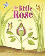 The Little Rose (Anti-Bullying Book about Authenticity and Overcoming Adversity)