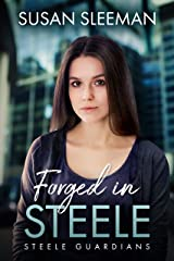Forged in Steele : (Steele Guardians - Book 3) Kindle Edition