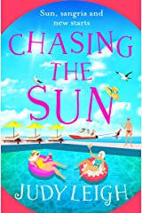 Chasing the Sun: The brand new fun summer read from bestseller Judy Leigh Kindle Edition