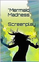 Mermaid Madness An Original Screenplay: Bipolar in Paradise