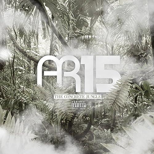 AR15 - Concrete Jungle [Explicit]